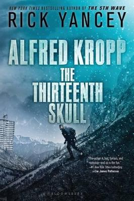 Alfred Kropp: The Thirteenth Skull by Rick Yancey