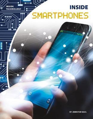 Inside Smartphones by Jennifer Kaul