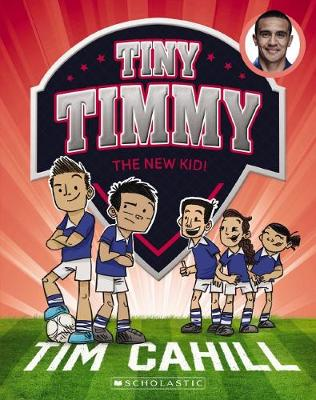 Tiny Timmy #7: New Kid! by Tim Cahill