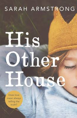 His Other House by Sarah Armstrong