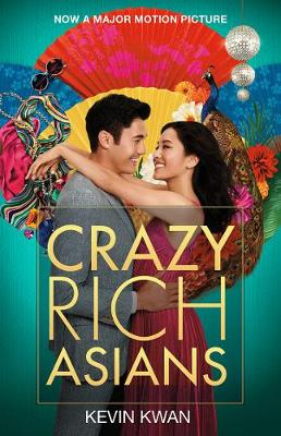 Crazy Rich Asians Film Tie-in by Kevin Kwan