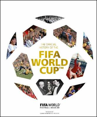 The Official History of the FIFA World Cup by FIFA