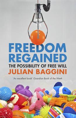 Freedom Regained by Julian Baggini