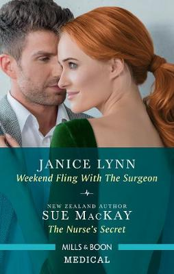 Weekend Fling with the Surgeon/The Nurse's Secret by Janice Lynn