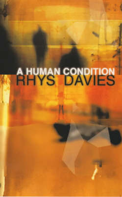 A Human Condition by Rhys Davies