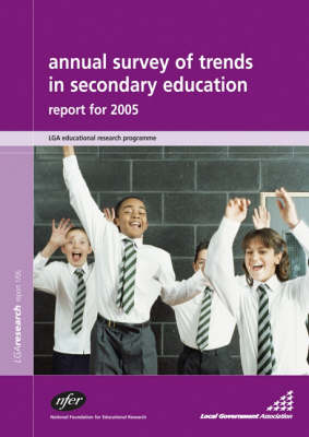 Annual Survey of Trends in Secondary Education Report for 2005 by Sarah Knight