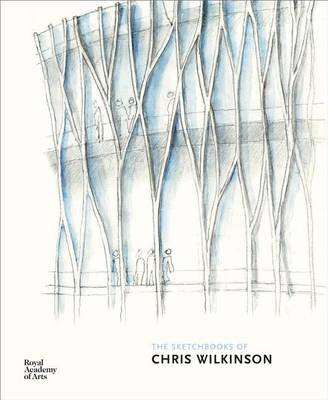 The Sketchbooks of Chris Wilkinson by Chris Wilkinson