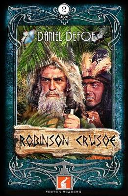 Robinson Crusoe Foxton Reader Level 2 (600 headwords A2/B1) by Daniel Defoe