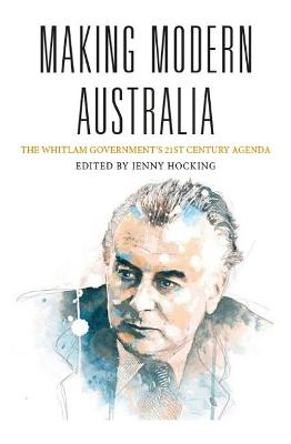 Making Modern Australia by Jenny Hocking