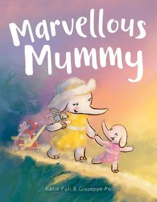 Marvellous Mummy by Poli,Katie