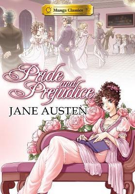 Manga Classics: Pride & Prejudice Softcover by Marjane Satrapi