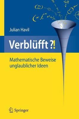 Verblufft?!: Mathematische Beweise Unglaublicher Ideen by Julian Havil