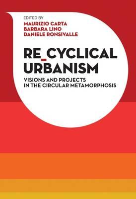 Re-Cyclical Urbanism by Maurizio Carta