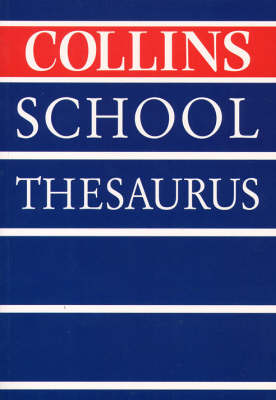 The Collins School Thesaurus by Linsay Knight