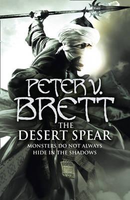 The Desert Spear (The Demon Cycle, Book 2) by Peter V. Brett