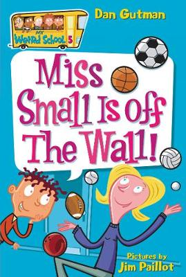 Miss Small Is Off The Wall! by Dan Gutman