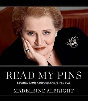 Read My Pins by Madeleine Albright