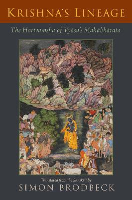 Krishna's Lineage: The Harivamsha of Vyasa's Mahabharata by Simon Brodbeck