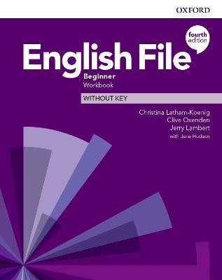 English File: Beginner: Workbook Without Key book