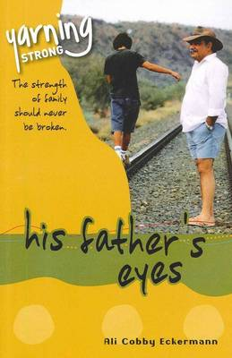 Yarning Strong His Father's Eyes by Ali Cobby Eckermann