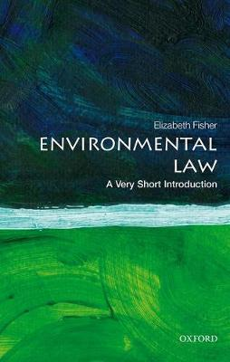 Environmental Law: A Very Short Introduction by Elizabeth Fisher