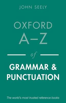 Oxford A-Z of Grammar and Punctuation by John Seely