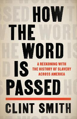 How the Word Is Passed: A Reckoning with the History of Slavery Across America book