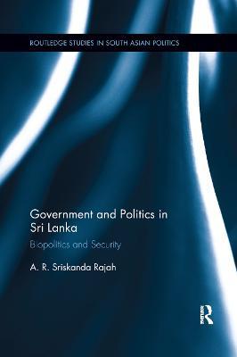 Government and Politics in Sri Lanka: Biopolitics and Security book