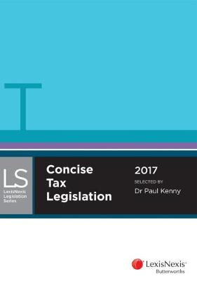 Concise Tax Legislation 2017 by P. Kenny