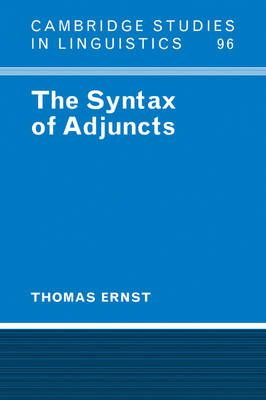 Syntax of Adjuncts by Thomas Ernst
