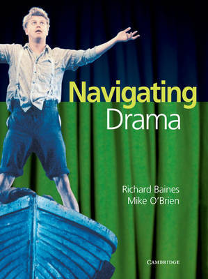 Navigating Drama Years 9-10 by Richard Baines