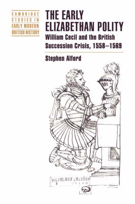 The Early Elizabethan Polity by Stephen Alford