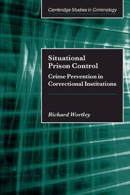 Situational Prison Control by Richard Wortley