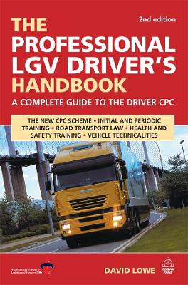 The Professional LGV Driver's Handbook by David Lowe