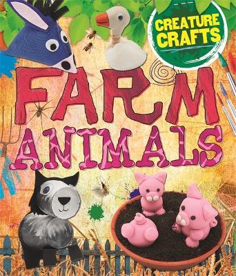 Creature Crafts: Farm Animals by Annalees Lim