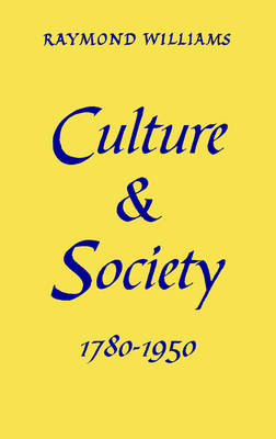 Culture and Society: 1780-1950 by Raymond Williams