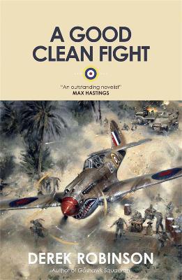 A Good Clean Fight by Derek Robinson