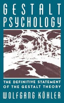 Gestalt Psychology by Wolfgang Kohler