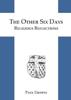The Other Six Days by Paul Griffin