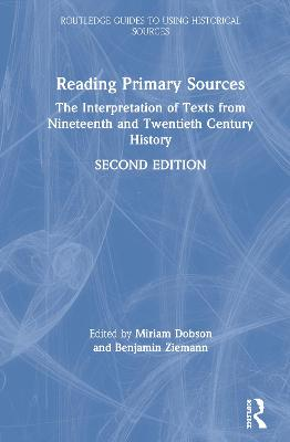 Reading Primary Sources: The Interpretation of Texts from Nineteenth and Twentieth Century History book