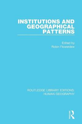 Institutions and Geographical Patterns by Robin Flowerdew