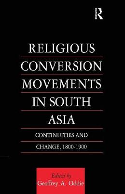 Religious Conversion Movements in South Asia by Geoffrey Oddie