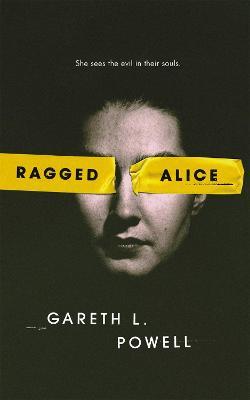 Ragged Alice by Gareth L Powell