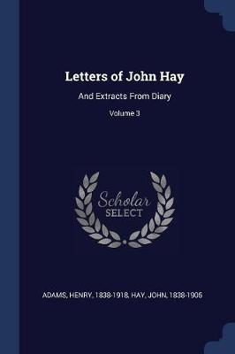 The Letters of John Hay by Henry Adams