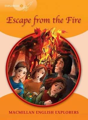 Explorers 4 Escape From The Fire by Louis Fidge