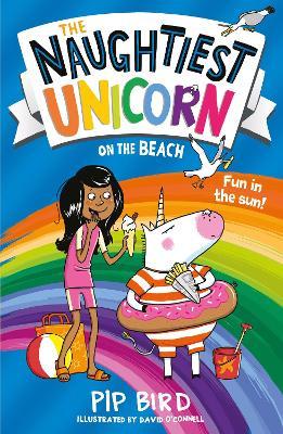 The Naughtiest Unicorn on the Beach (The Naughtiest Unicorn series) by Pip Bird