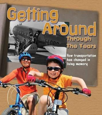 Getting Around Through the Years: How Transport Has Changed in Living Memory by Clare Lewis