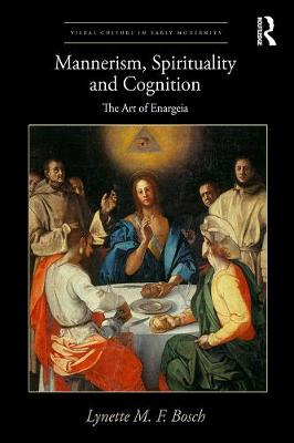 Mannerism, Spirituality and Cognition: The Art Of Enargeia book