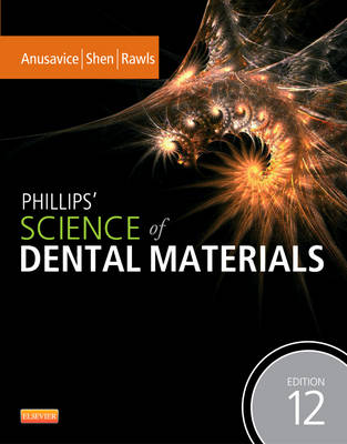 Phillips' Science of Dental Materials by Kenneth J. Anusavice