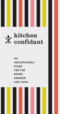 Kitchen Confidant by Chronicle Books